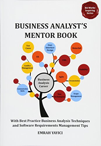 9786058603714: Business Analyst's Mentor Book: With Best Practice Business Analysis Techniques and Software Requirements Management Tips (Ba-works Inspiring)