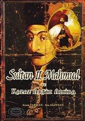 Sultan II. Mahmud ve Kazaz Artin Amira - Kazaz Artin Amira Bezciyan Hizmetleri ve Osmanli Kimligi: ...
