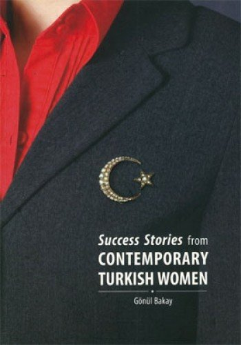 Success Stories from Contemporary Turkish Women