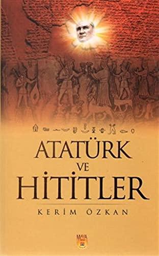 9786058796522: Atatürk ve Hititler