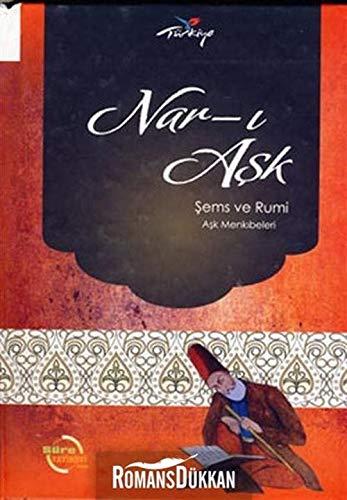 9786058836907: Nar-i Ask: Sems ve Rumi Ask Menkibeleri