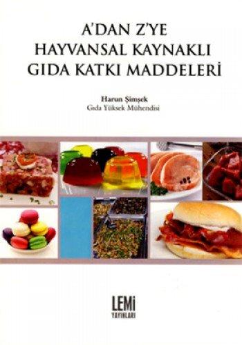 9786058851412: A'dan Z'ye Hayvansal Kaynakli Gida Katki Maddeleri