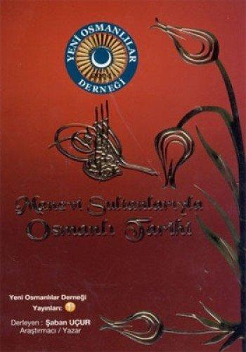 9786058884106: Manevi Sultanlariyla Osmanli Tarihi