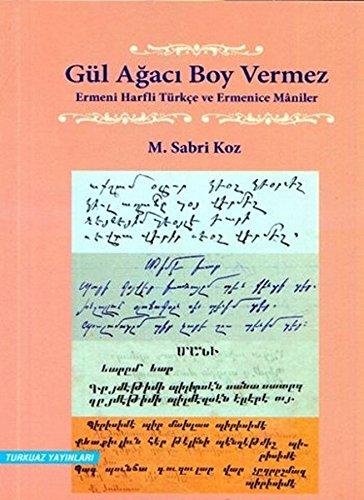 Gul agaci boy vermez. Ermeni harfli Turkce: KOZ, M. SABRI