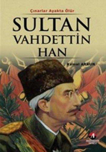 9786058924161: Sultan Vahideddin Han - (36. Osmanli Padisahi 101. Islam Halifesi)