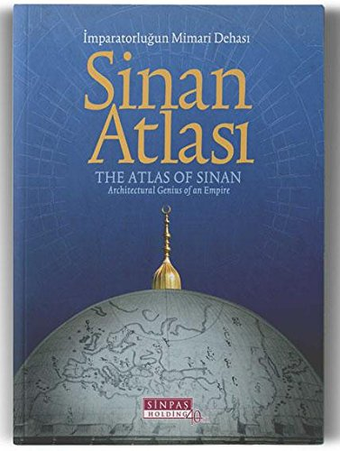 The atlas of Sinan: Architectural genius of: PROF. DR. SUPHI