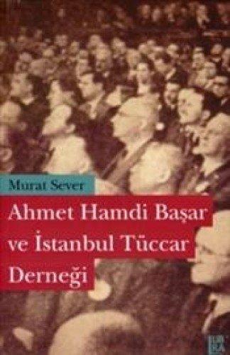 9786058930803: Ahmet Hamdi Basar Ve Istanbul Tüccar