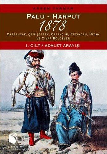 9786058933873: Palu - Harput 1878 (1. Cilt-Adalet Arayisi / 2. Cilt-Raporlar)