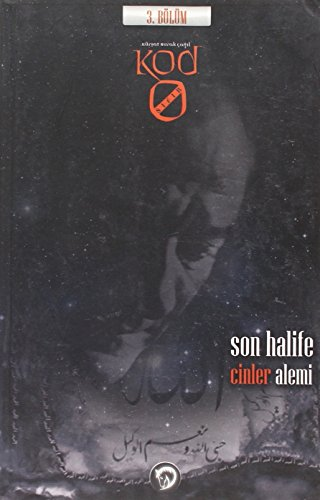 9786058968226: Kod Sifir 3. Bölüm Son Halife - Cinler Alemi