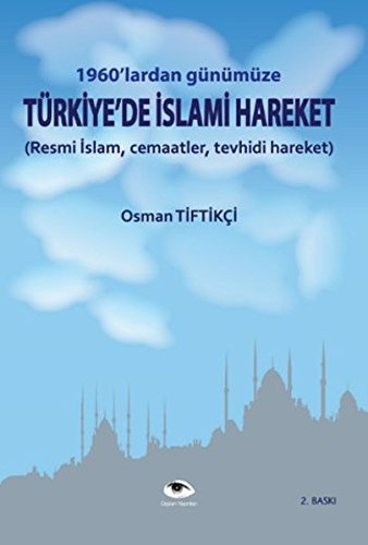 9786059038034: 1960'lardan Gunumuze Turkiye'de Islami Hareket : Resmi Islam Cemaatler Tevhidi Hareket