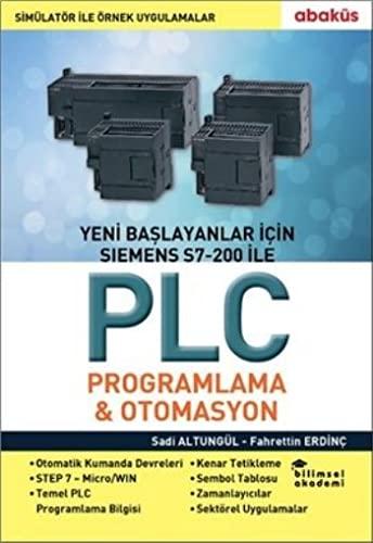 9786059129206: Yeni Baslayanlar Icin Siemens S7-200 Ile PLC Programlama ve Otomasyon