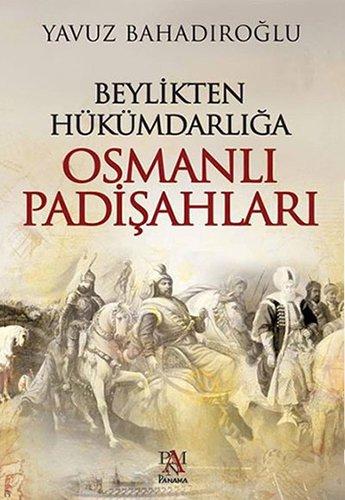 9786059371063: Beylikten Hükümdarliga Osmanli Padiþahlari