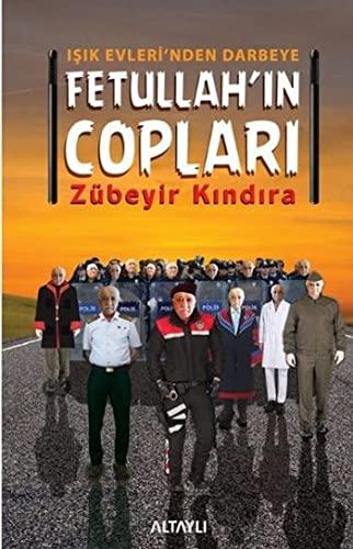 9786059630030: Fetullah'in Coplari - Isik Evleri'nden Darbeye