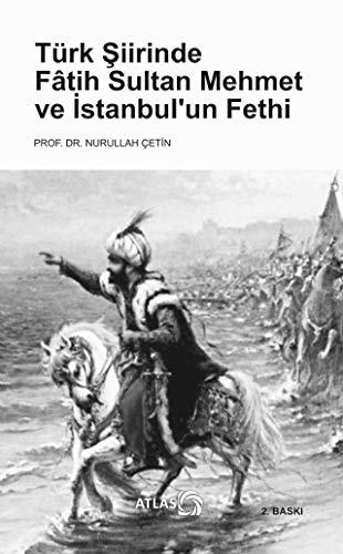 Türk Siirinde Fatih Sultan Mehmet ve Istanbul'un: Çetin, Nurullah