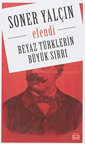 9786059799812: Beyaz Türklerin Büyük Sirri - Efendi