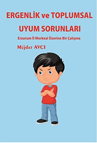 9786059825986: Ergenlik ve Toplumsal Uyum Sorunlari: Erzurum Il Merkezi Üzerine Bir Calisma