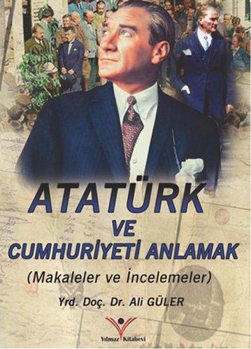 9786059828628: Ataturk'u ve Cumhuriyeti Anlamak