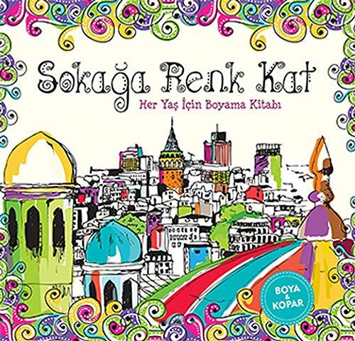 9786059830195: Sokaga Renk Kat: Her Yas Icin Boyama Kitabi