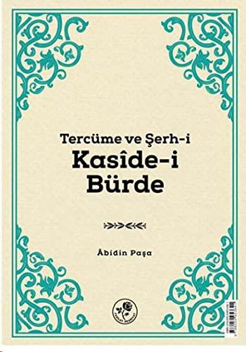 Tercüme ve Serh-i Kasîde-i Bürde: Abidin Pasa