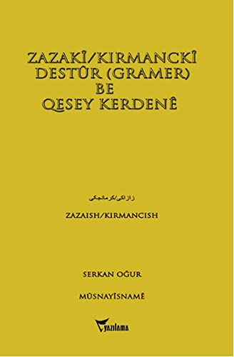Zazaki-Kirmancki destur. Gramer be quesey Kerdene.
