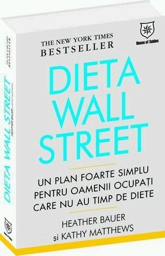 9786065130401: DIETA WALL STREET - UN PLAN FOARTE SIMPLU PENTRU OAMENII OCUPATI CARE NU AU TIMP DE DIETE