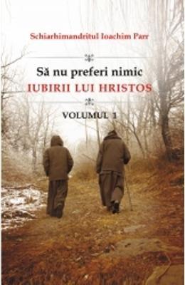 9786065502086: Sa nu preferi nimic iubirii lui Hristos vol.1 (Romanian Edition)