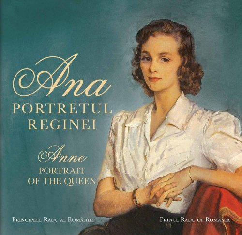 9786065884113: Ana. Portretul Reginei / Anne. Portrait of the Queen (Romanian Editon)