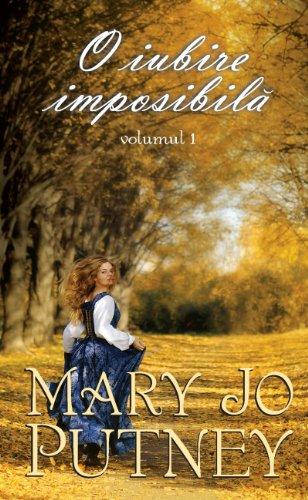 O iubire imposibila volumul 1 - Mary: PUTNEY MARY JO