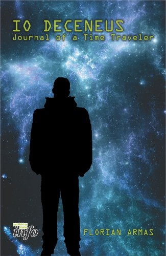 9786066530439: Io Deceneus - Journal of a Time Traveler