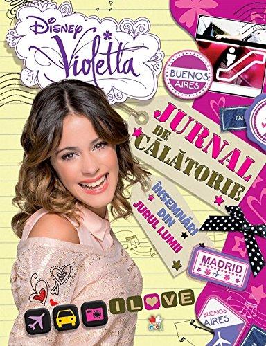 9786066869317: Disney Violetta - Jurnal de calatorie. Insemnari din jurul lumii (Romanian Edition)