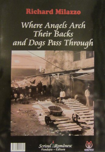 9786068229485: Where Angels Arch Their Backs and Dogs Pass Through: Poems 2010-2011