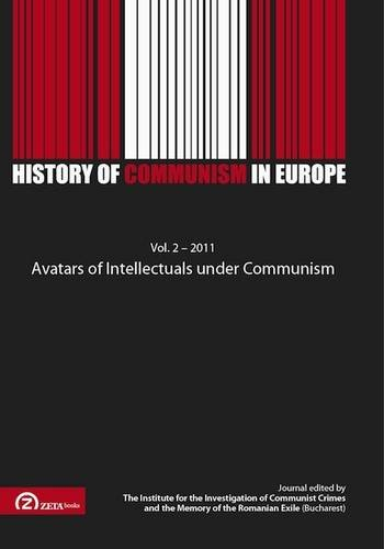 9786068266145: Avatars of Intellectuals Under Communism (History of Communism in Europe v. 2 / 2011) (English and French Edition)