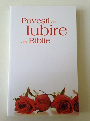 9786068279176: Love stories from the Bible - Povesti de Iubire din Biblie / Romanian Language Book - Liebesgeschichten der Bibel