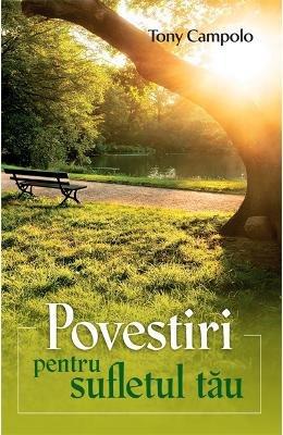 Povestiri Pentru Sufletul Tau (Romanian Edition): Tony Campolo