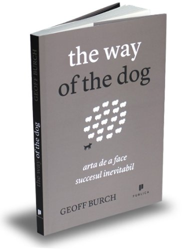 9786068360249: The way of the dog. Arta de a face succesul inevitabil (Romanian Edition)