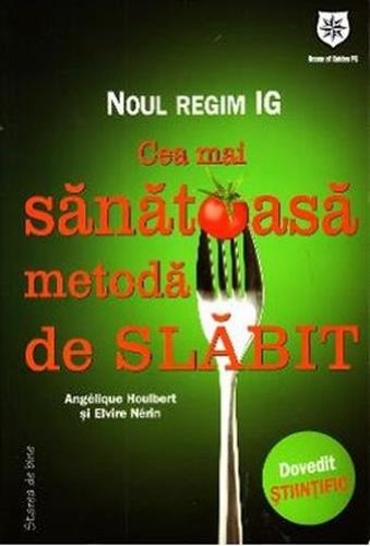 9786068403229: NOUL REGIM IG- CEA MAI SANATOASA METODA DE SLABIT