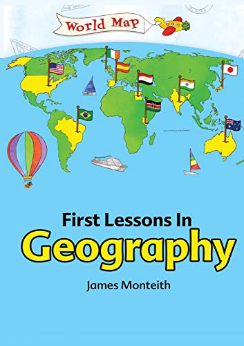 First Lessons in Geography (Paperback): James Monteith