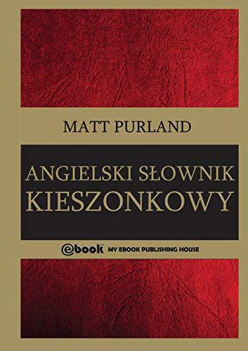 Angielski S Ownik Kieszonkowy (Paperback): Matt Purland