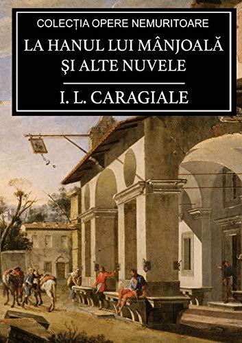 La hanul lui Mânjoala si alte nuvele: I. L. Caragiale