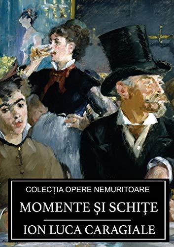 Momente ?i Schi?e (Paperback): Ion Luca Caragiale