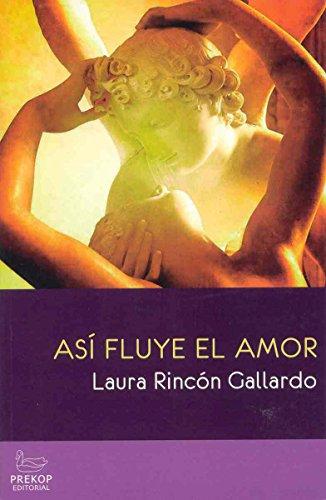 9786070001789: ASI FLUYE EL AMOR