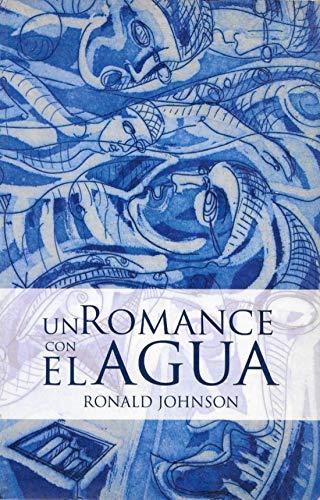 9786070002076: Un romance con el agua/ A Romance With The Water (Spanish Edition)