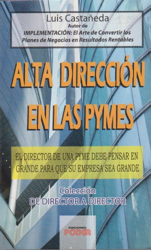 9786070004032: Alta direccion en las PYMES / Upper management in SMEs