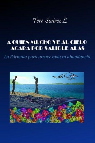 9786070007309: A quien mucho ve al cielo acaba por salirle alas (Spanish Edition)