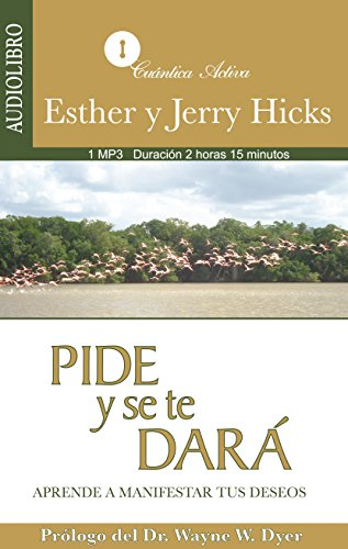 9786070010088: Pide y Se Te Dara / Ask and it will be given: Aprende a manifestar tus deseos / Learn to express your desires (Spanish Edition)