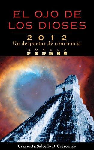 El ojo de los dioses (The eye of the gods) (Spanish Edition): Grazietta Salcedo D'Crescenzo
