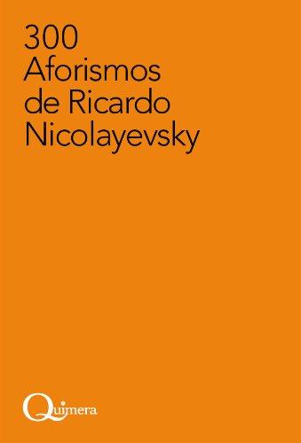 9786070025273: 300 Aforismos de Ricardo Nicolayevsky (Spanish Edition)