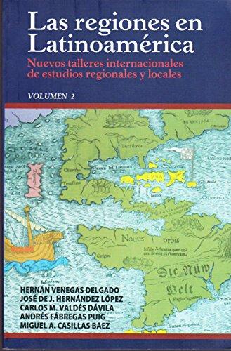 Las regiones en Latinoamérica. Nuevos talleres internacionales: Venegas Delgado, Hernán;