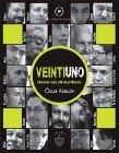 9786070054969: Veintiuno. Charlas Con 20 Escritores (Spanish Edition)