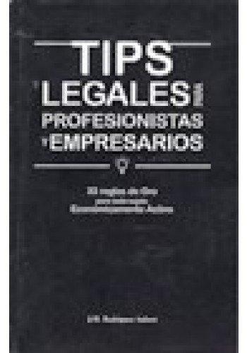 9786070069161: Tips Legales Para Profesionistas Y Empresarios